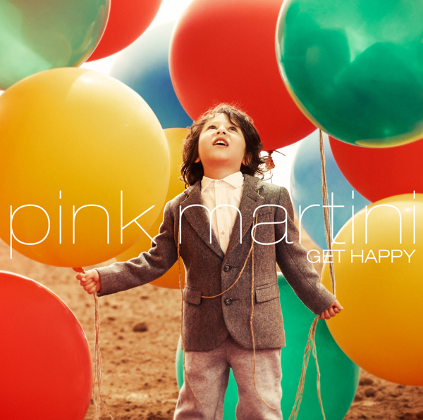 PinkMartini_GetHappy